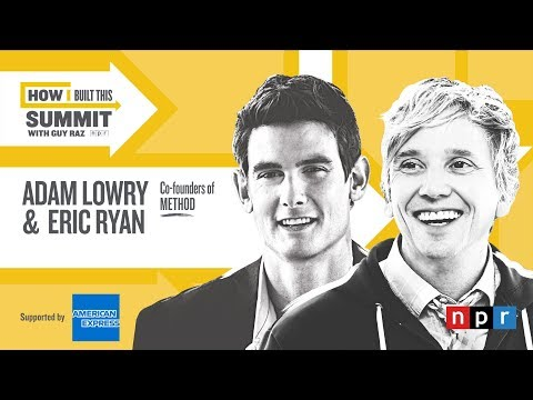Method's Adam Lowry and Eric Ryan at NPR's How I Built This Summit
