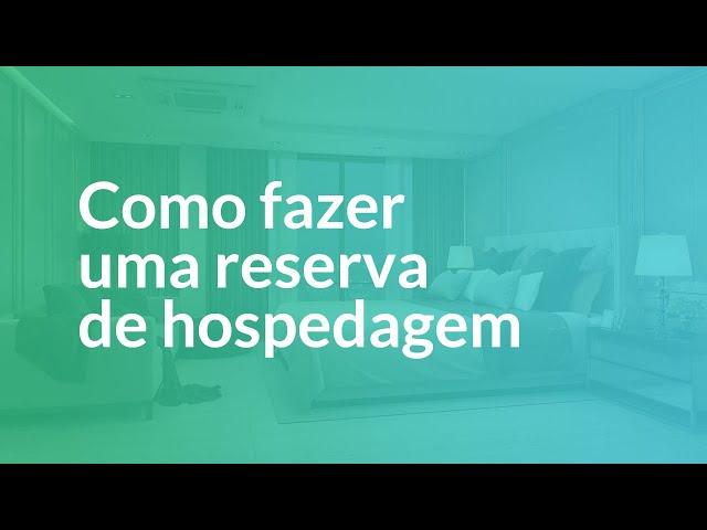 COMO FAZER UMA RESERVA DE HOSPEDAGEM | Ben
