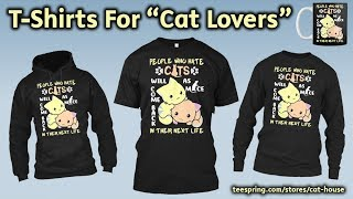 Cute Kitten T-Shirts | New T-Shirt 2019 | Cat Lover T-Shirts | Teespring T-Shirts