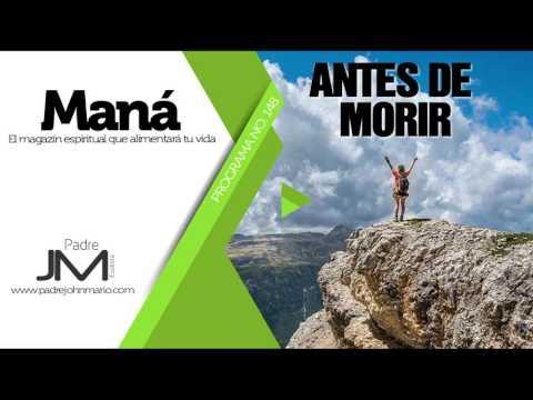 Antes de morir - P. John Mario Montoya - Maná 148
