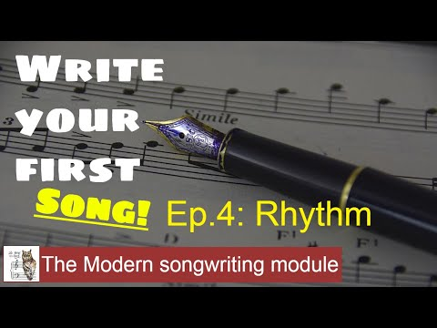 Write your first song! Video# 4: rhythm