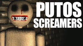 Me cago de miedo PUTOS SCREAMERS