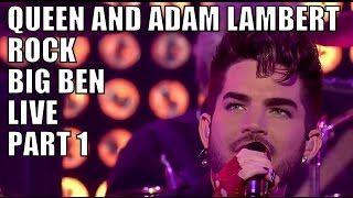 Queen And Adam Lambert Rock Big Ben Live Part 1