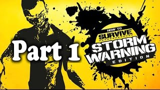 How to Survive: Storm Warning Edition - Part 1 (GAMEPLAY) Xbox One Single Player Story Mode