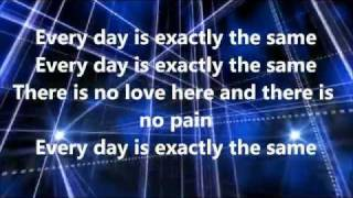 Every Day Is Exactly The Same - Nine Inch Nails Lyrics