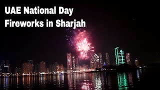 Sharjah Visit | Fireworks in Sharjah, UAE for 44th UAE National Day | Travel Vlog