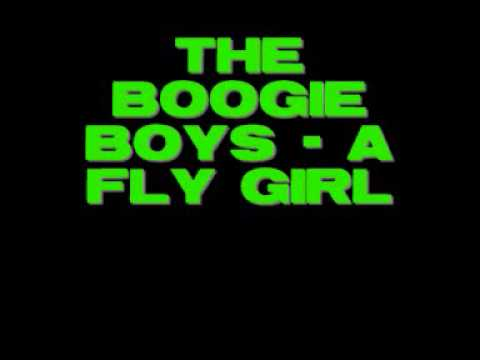 The Boogie Boys - A Fly Girl