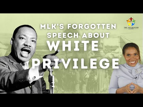 White Privilege: A Breakdown of one of Martin Luther King Jr's Last Speeches