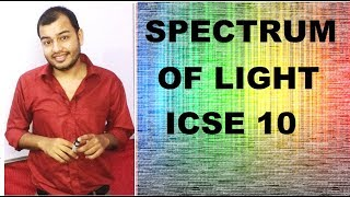 PHYSICS chap 6 SPECTRUM OF LIGHT &amp SCATTERING OF LIGHT ICSE