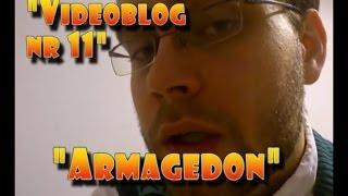 """Videoblog Ludwika nr 11 - """"Armagedon"""""""