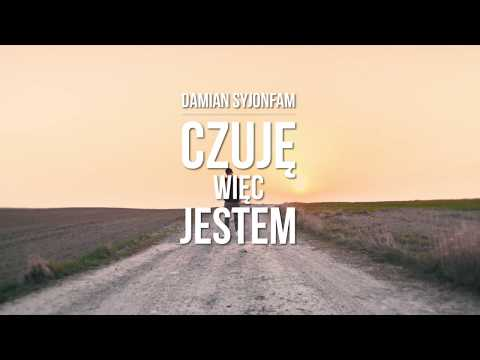 """Damian Syjonfam """"Czuję, więc jestem"""" [Official Video]"""