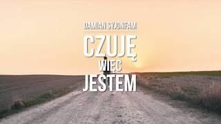 Damian Syjonfam Czuję, więc jestem [Official Video]