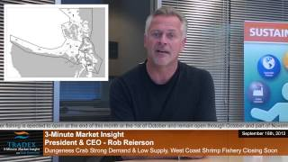 3-minute Market Insight - Dungeness Crab Strong Demand & Low Supply, West Coast Shrimp Closing Soon