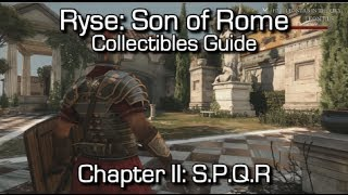 Ryse: Son of Rome - Collectibles Guide - Chapter II: S.P.Q.R - Chronicles/Scrolls/Vistas