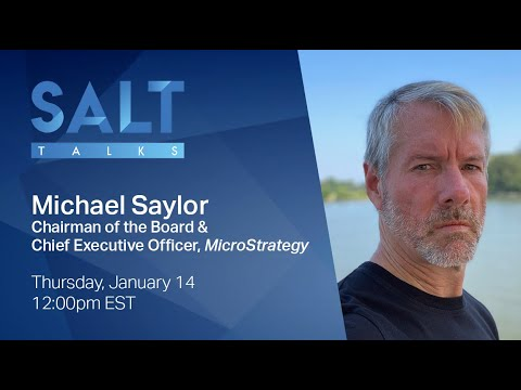 SALT Talks: Michael Saylor   Chairman of the Board & Chief Executive Officer, MicroStrategy