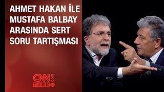 Ahmet Hakan ile Mustafa Balbay arasında sert soru tartışması