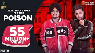 Poison (Official Song) Sidhu Moose Wala | R-Nait | The Kidd | Latest Punjabi Songs 2019