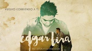 Edgar Lira - Vuelvo Corriendo a ti