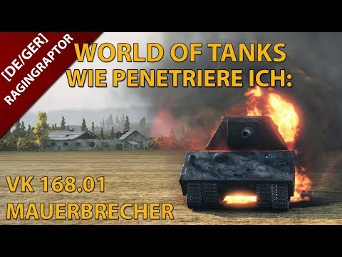 World of Tanks Wie Penetriere Ich: Den VK 168.01 Mauerbrecher