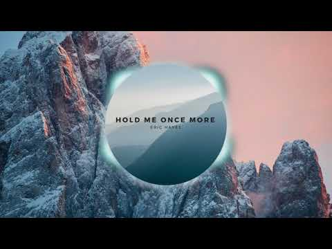Eric Hayes- Hold Me Once More (Official Audio)