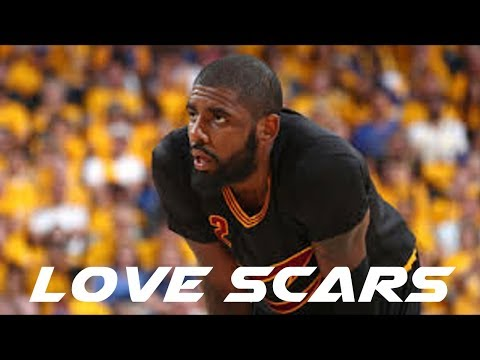 Kyrie Irving Mix 'Love Scars' 2017 ᴴᴰ
