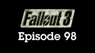 Fallout 3 Episode 98 - A Trip to the Ferris Wheel