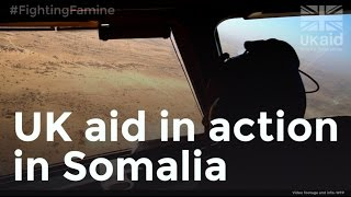 Fighting Famine, UK aid in action in Somalia.