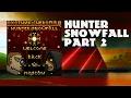 Hunter: Snowfall [Custom Campaign] Part 2