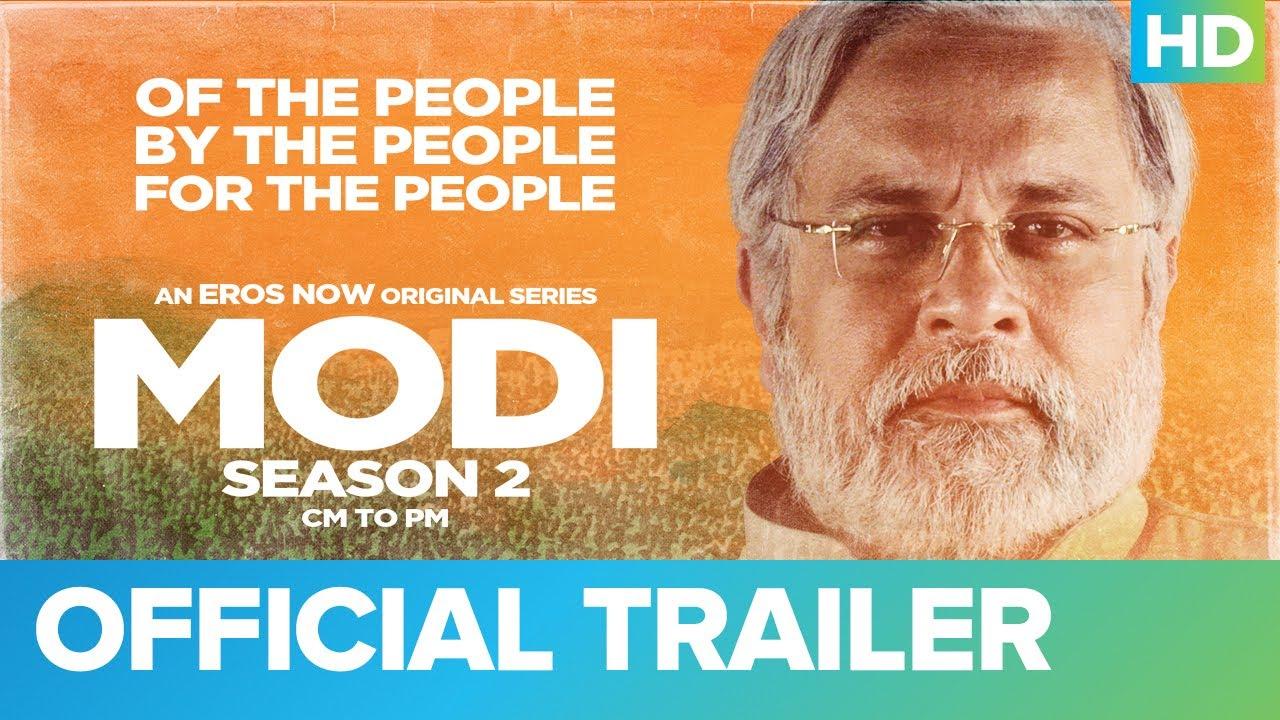 Download Modi Season 2 – CM to PM | Official Trailer | Mahesh Thakur | Umesh Shukla | Eros Now
