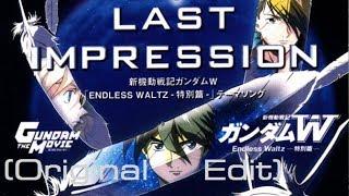 【LAST IMPRESSION】 -20th Anniversary- 映画:新機動戦記ガンダムW「E...