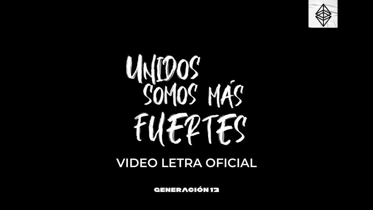 Generación 12 - Unidos Somos Más Fuertes 💪🏽(Lyric Video Oficial)