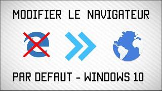 Windows 10 : Modifier le Navigateur par défaut - Nouveauté
