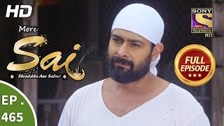 Mere Sai - Ep 465 - Full Episode - 5th July, 2019