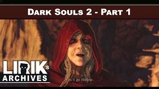 Dark Souls 2 Playthrough - Part 1