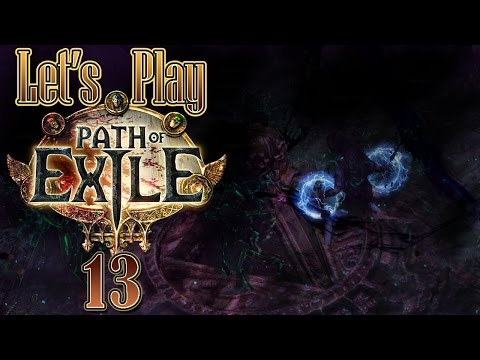 Let's Play Path of Exile, Blind [Ep 13] - Shadow of the Vaal, Ending Act 2   Patch 2.6 Legacy League