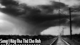 Hãy Tha Thứ Cho Anh - Quang Vinh