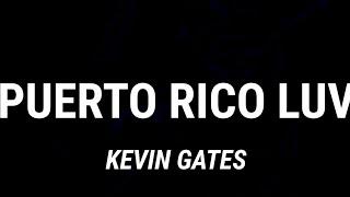 Kevin Gates - Puerto Rico Luv Competitors List