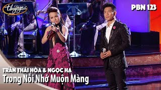 PBN 123 | Trần Thái Hòa & Ngọc Hạ - Trong Nỗi Nhớ Muộn Màng