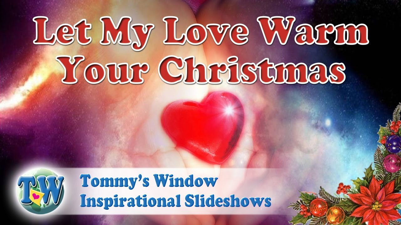 7f88b2f368d3 Let My Love Warm Your Christmas - Tommy s Window Inspirational Slideshow