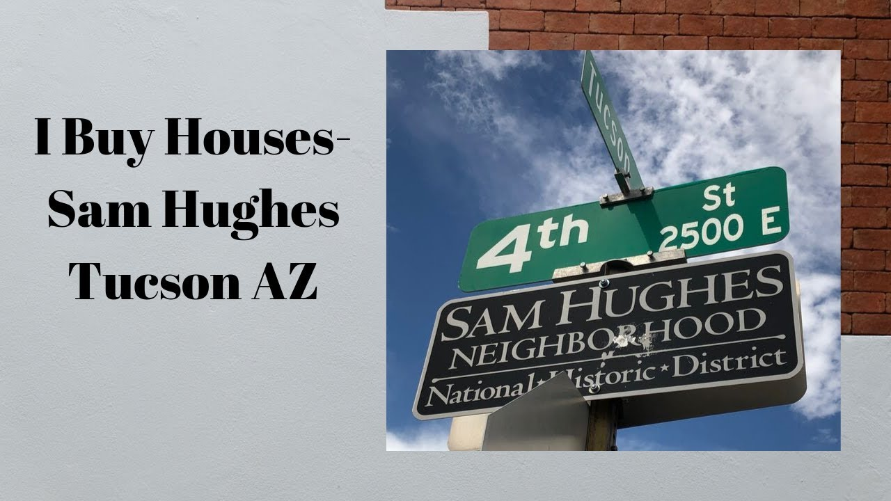 I Buy Houses - Sam Hughes - Tucson AZ