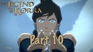 The Legend of Korra - Part 10 (Xbox One Gameplay)