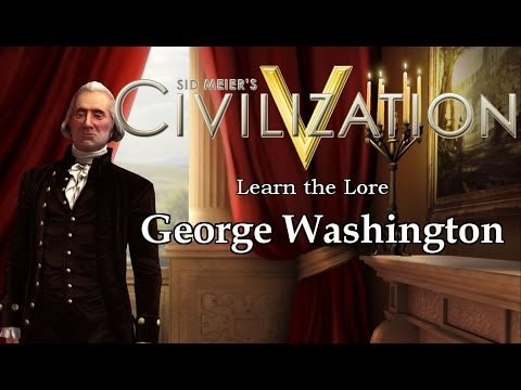 Sid Meier's Civilization V | Learn the Lore - George Washington