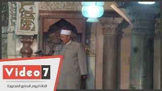 بالفيديو..خطيب الأزهر: من أدخل السرور على أهل بيت مسلم لم يرضى الله له إلا الجنة