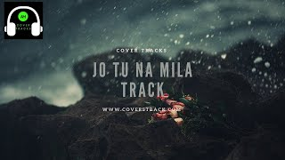 Jo Tu Na Mila Karaoke Track with lyrics | Asim Azhar - Cover Tracks