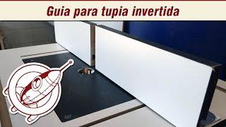 Marcenaria Criativa - Como fazer guia para Tupia invertida