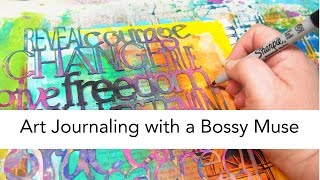 Art Journaling with a Bossy Muse