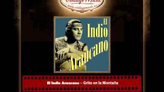 El Indio Araucano – Grito en la Montaña