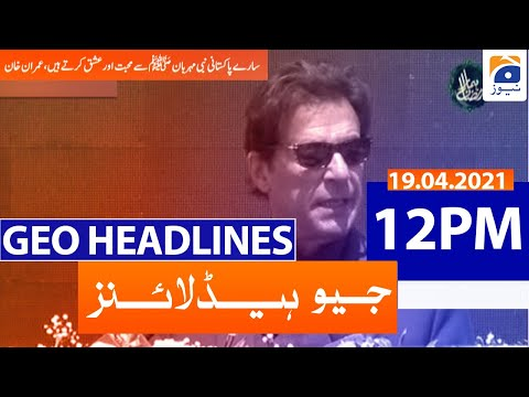 Geo Headlines 12 PM | 19th April 2021