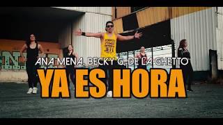 YA ES HORA - Ana Mena, Becky G, De La Ghetto (Coreografía ZUMBA) / LALO MARIN