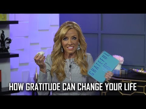 How Gratitude Can Change Your Life